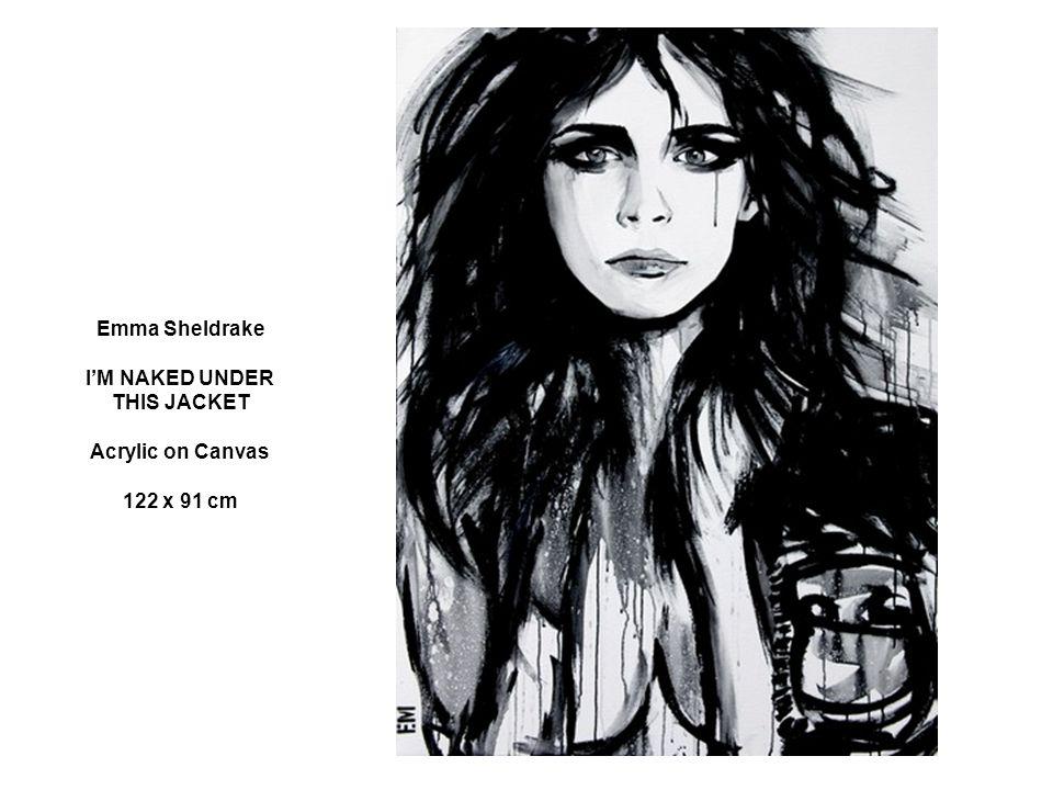 Emma Sheldrake I'M NAKED UNDER THIS JACKET Acrylic on Canvas 122 x 91 cm
