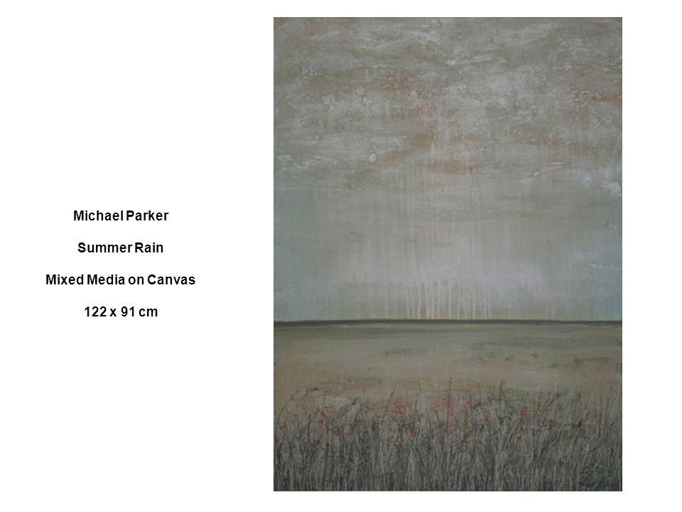 Michael Parker Summer Rain Mixed Media on Canvas 122 x 91 cm