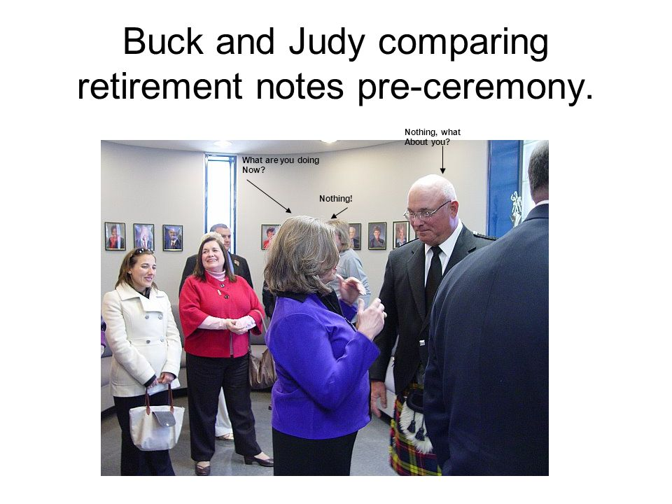 Buck and Judy comparing retirement notes pre-ceremony.