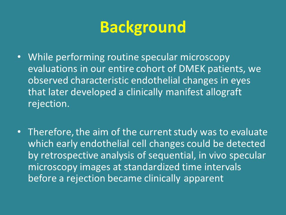 Background While performing routine specular microscopy evaluations in our entire cohort of DMEK patients, we observed characteristic endothelial chan