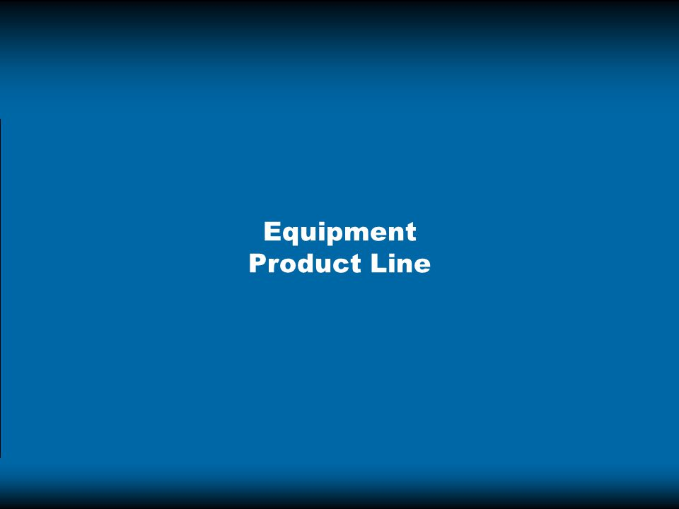 Equipment Product Line