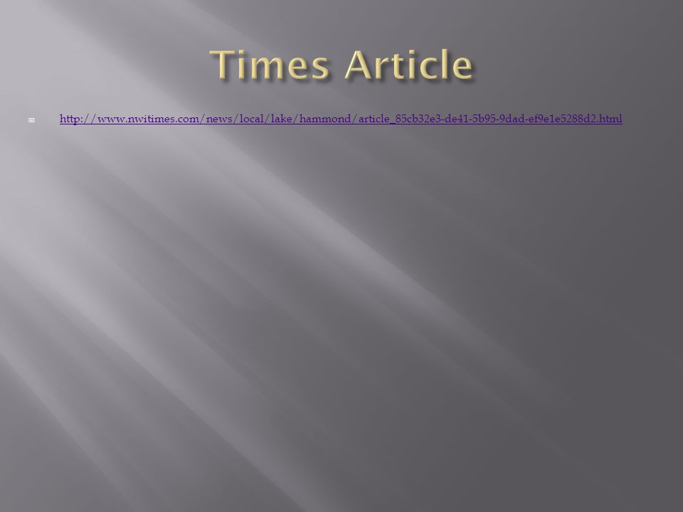  http://www.nwitimes.com/news/local/lake/hammond/article_85cb32e3-de41-5b95-9dad-ef9e1e5288d2.html http://www.nwitimes.com/news/local/lake/hammond/ar