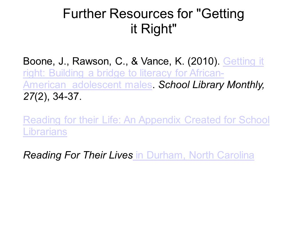 Further Resources for Getting it Right Boone, J., Rawson, C., & Vance, K.