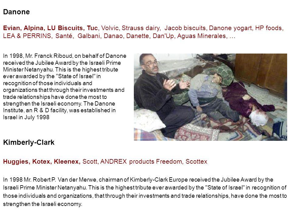Danone Evian, Alpina, LU Biscuits, Tuc, Volvic, Strauss dairy, Jacob biscuits, Danone yogart, HP foods, LEA & PERRINS, Santé, Galbani, Danao, Danette, Dan Up, Aguas Minerales, … Kimberly-Clark Huggies, Kotex, Kleenex, Scott, ANDREX products Freedom, Scottex In 1998 Mr.