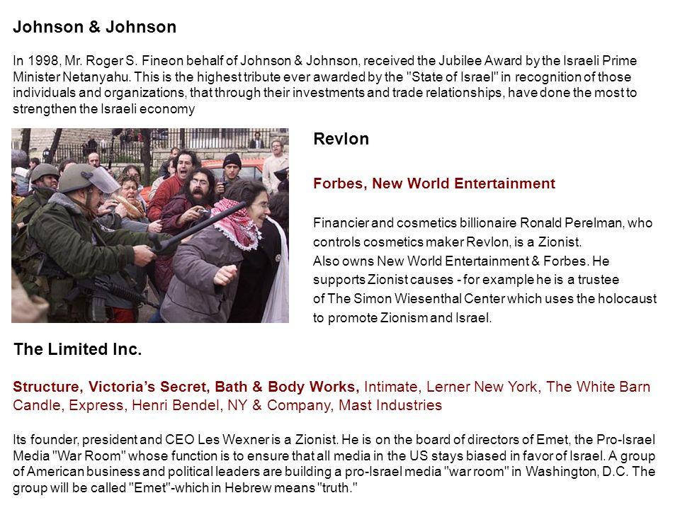 Revlon Forbes, New World Entertainment Financier and cosmetics billionaire Ronald Perelman, who controls cosmetics maker Revlon, is a Zionist.