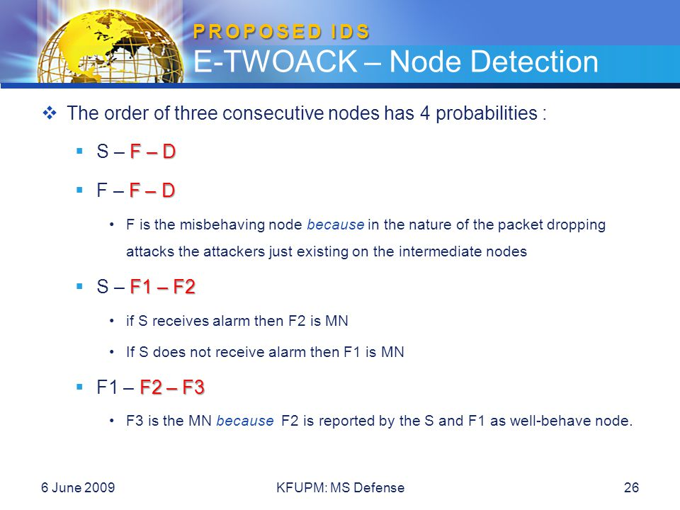  The order of three consecutive nodes has 4 probabilities : F – D  S – F – D F – D  F – F – D F is the misbehaving node because in the nature of th