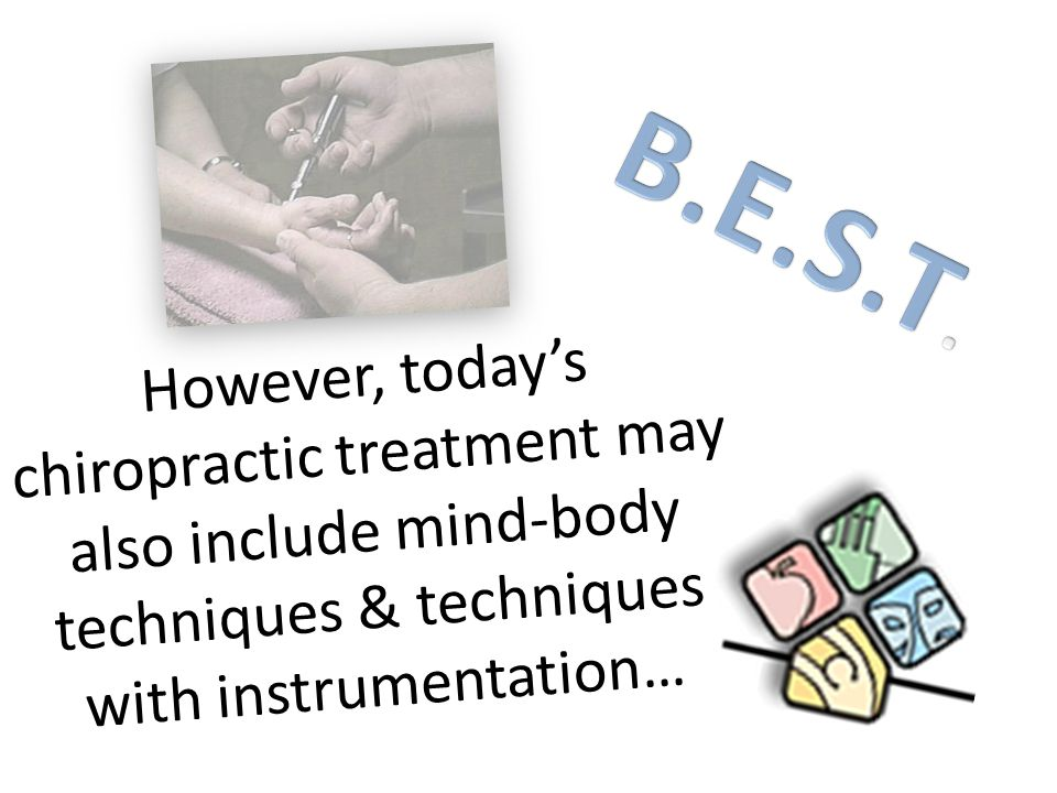 However, today's chiropractic treatment may also include mind-body techniques & techniques with instrumentation…