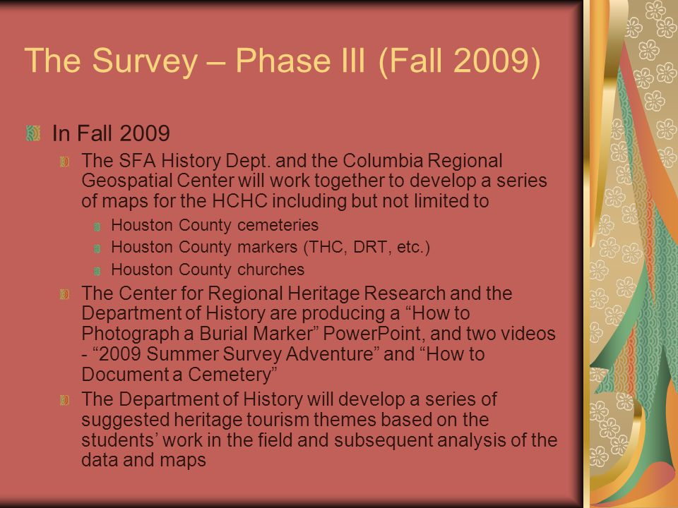 The Survey – Phase III (Fall 2009) In Fall 2009 The SFA History Dept.