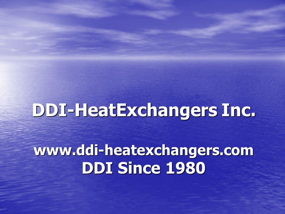 DDI-HeatExchangers Inc. www.ddi-heatexchangers.com DDI Since 1980