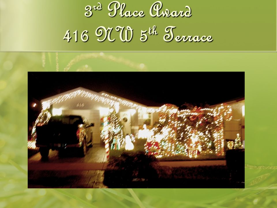 3 rd Place Award 416 NW 5 th Terrace