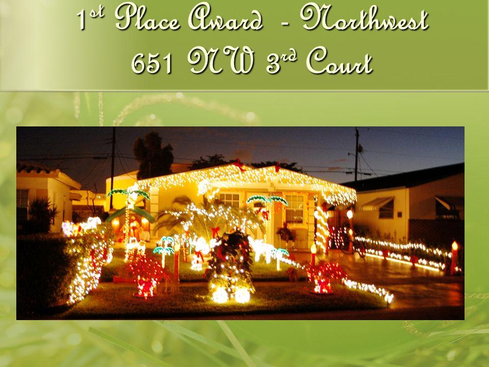 1 st Place Award - Northwest 651 NW 3 rd Court