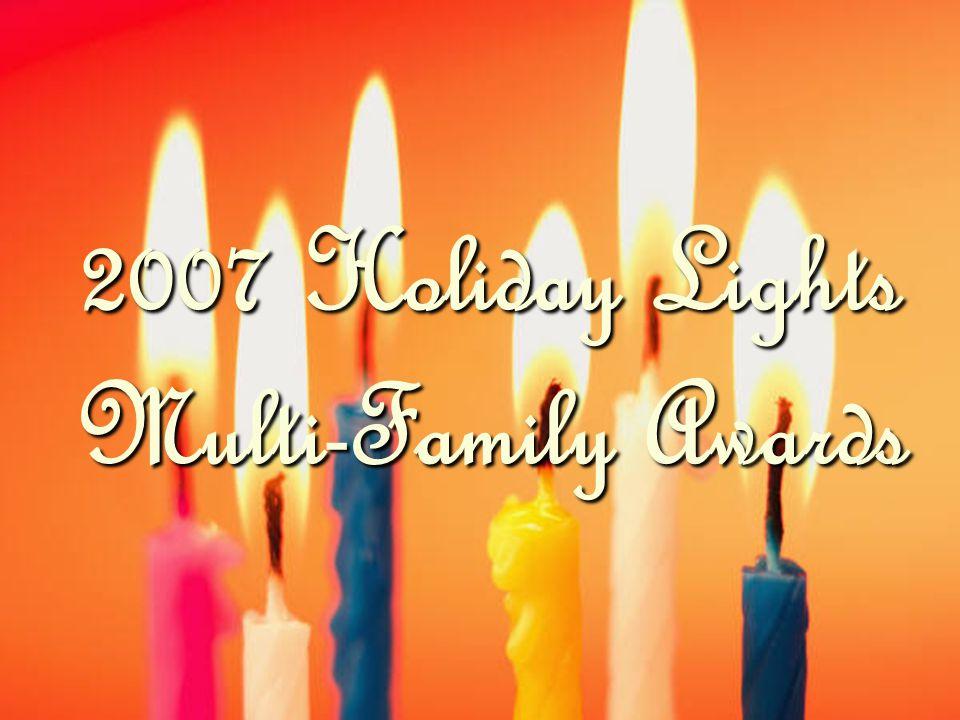 2007 Holiday Lights Multi-Family Awards