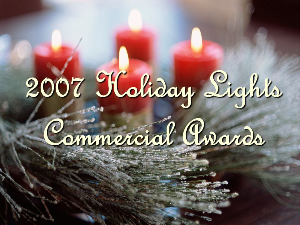 2007 Holiday Lights Commercial Awards
