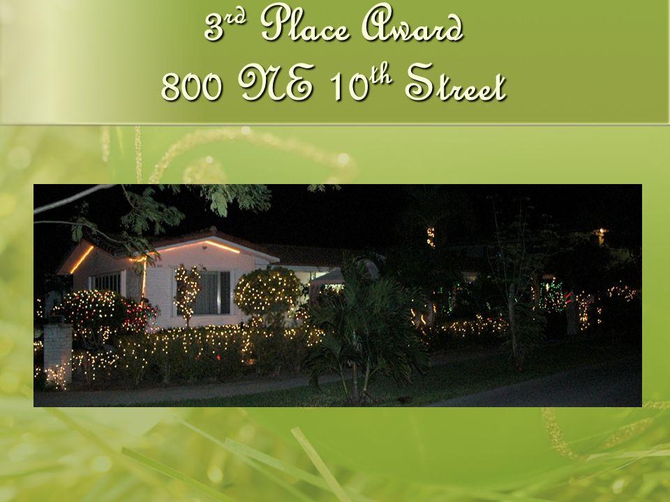 3 rd Place Award 800 NE 10 th Street
