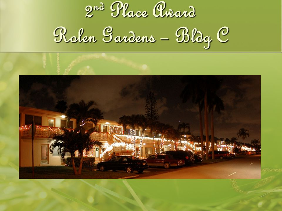 2 nd Place Award Rolen Gardens – Bldg C