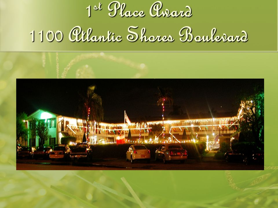 1 st Place Award 1100 Atlantic Shores Boulevard