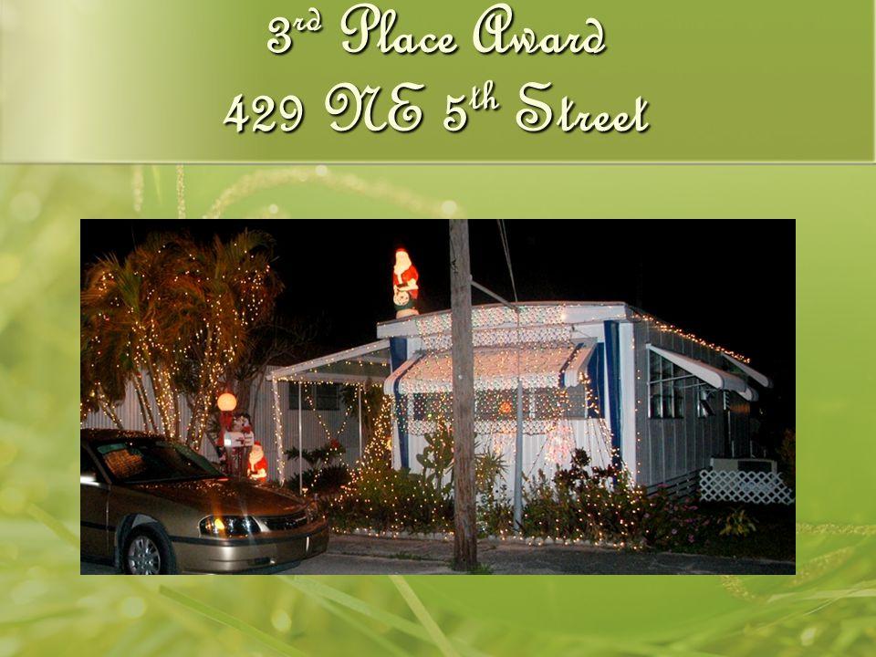 3 rd Place Award 429 NE 5 th Street