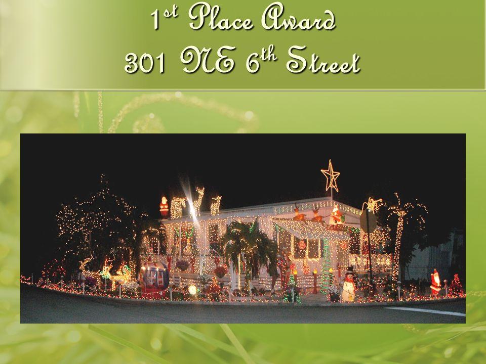 1 st Place Award 301 NE 6 th Street