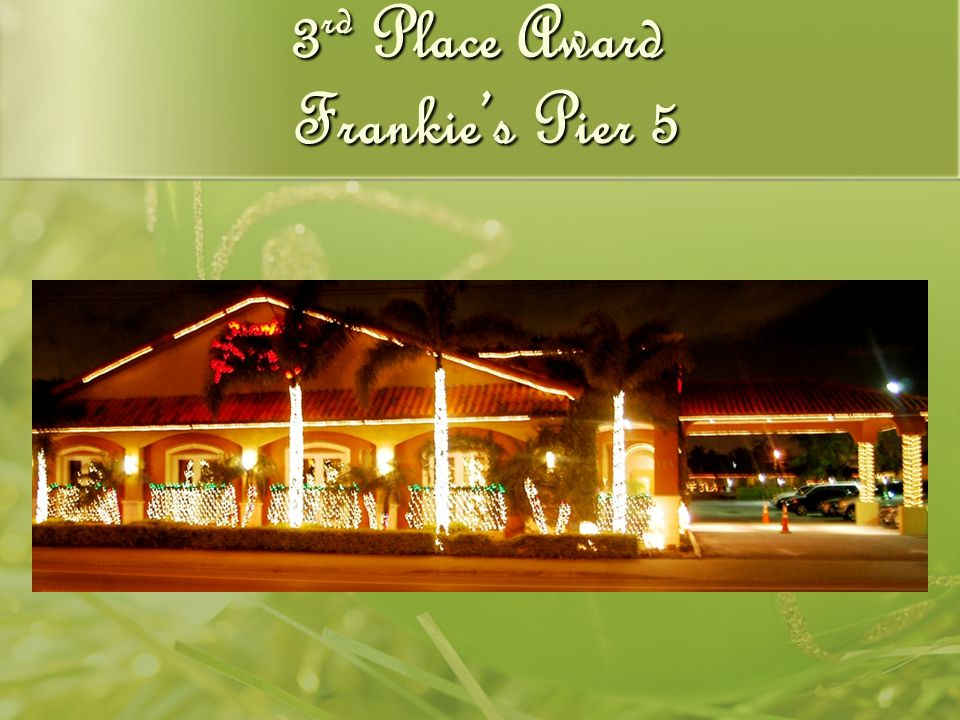 3 rd Place Award Frankie's Pier 5