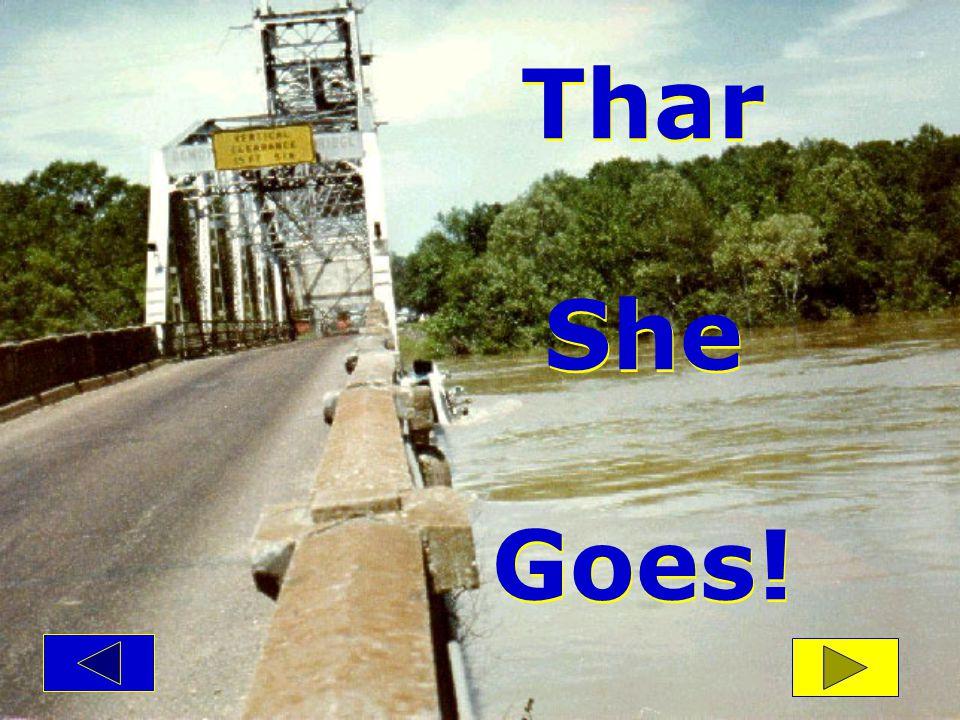 Thar She Goes! Thar She Goes!