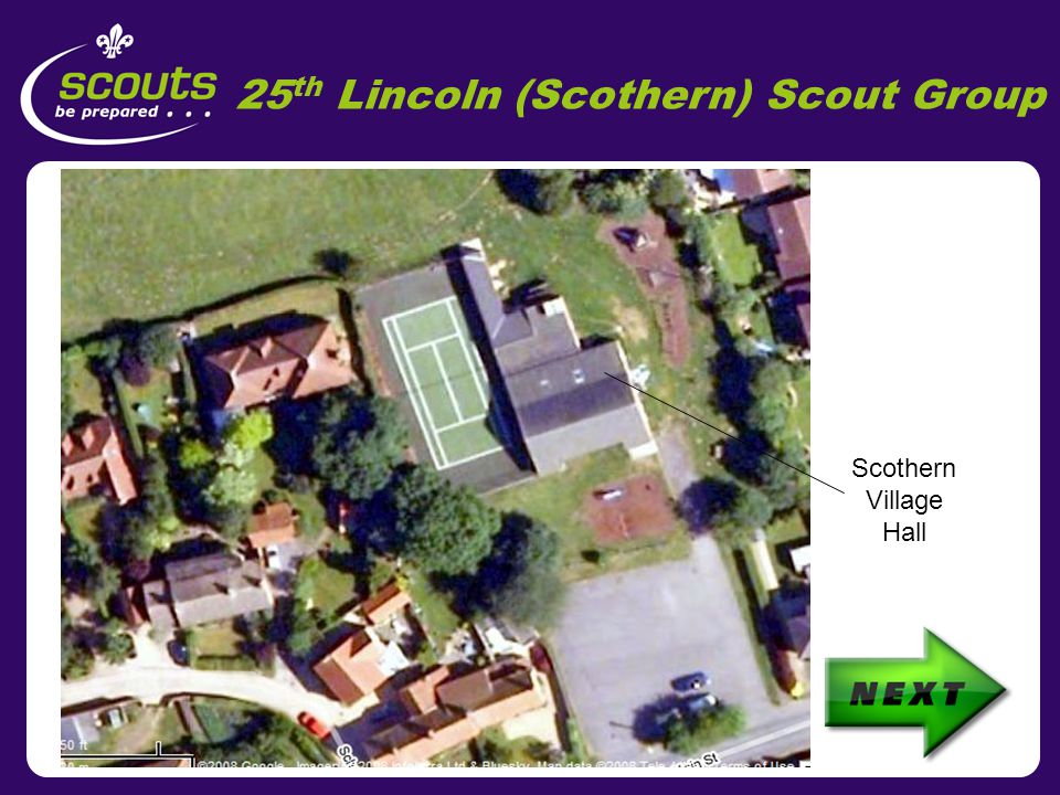 25 th Lincoln (Scothern) Scout Group The 25 th Lincoln Cub pack meets at Scothern Village Hall Click on the magnifying glass, to see where we meet Scothern, Lincolnshire