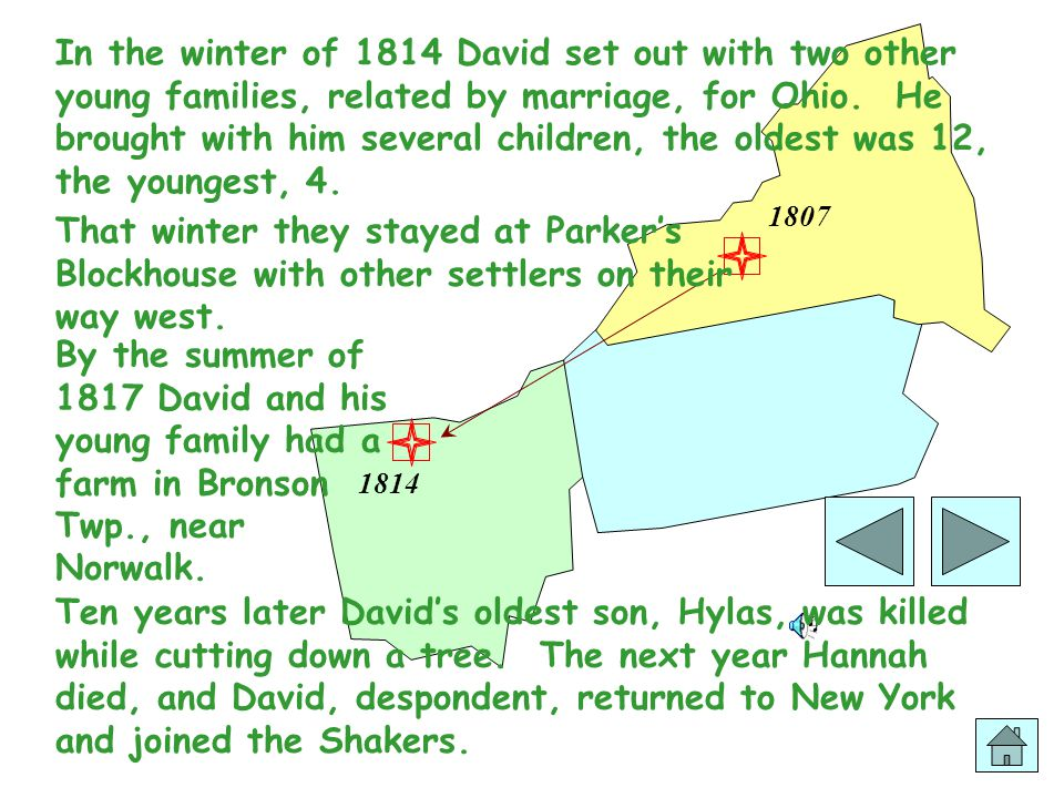 1807 1814 In the winter of 1814 David set out with two other young families, related by marriage, for Ohio.
