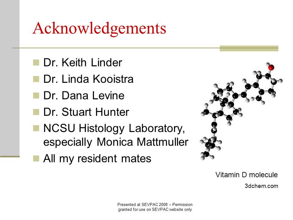 Acknowledgements Dr. Keith Linder Dr. Linda Kooistra Dr.
