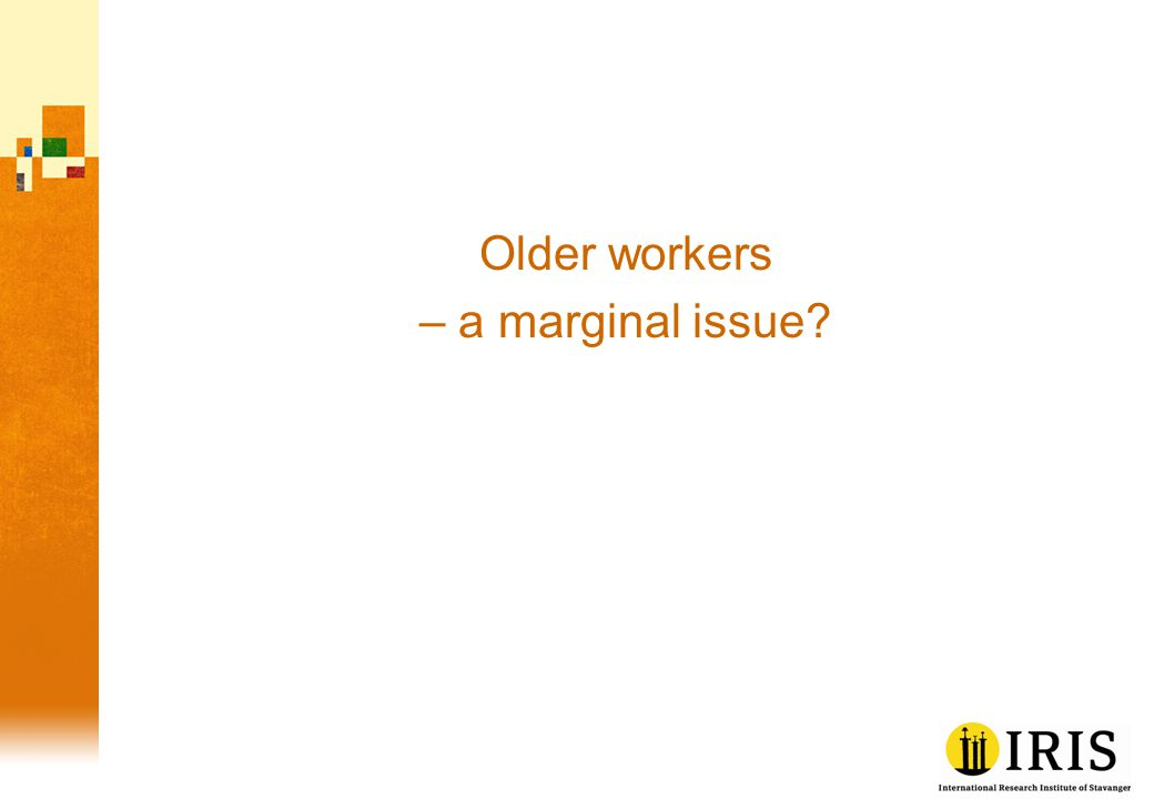 Older workers – a marginal issue