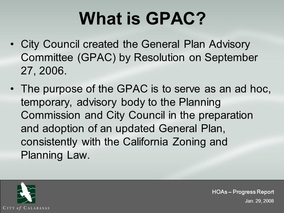 HOAs – Progress Report Jan. 29, 2008 What is GPAC.
