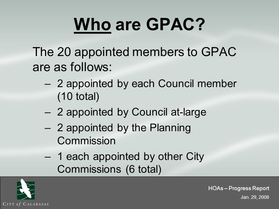 HOAs – Progress Report Jan. 29, 2008 Who are GPAC.