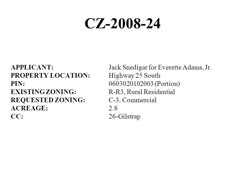 CZ-2008-24 APPLICANT:Jack Snedigar for Everette Adams, Jr.