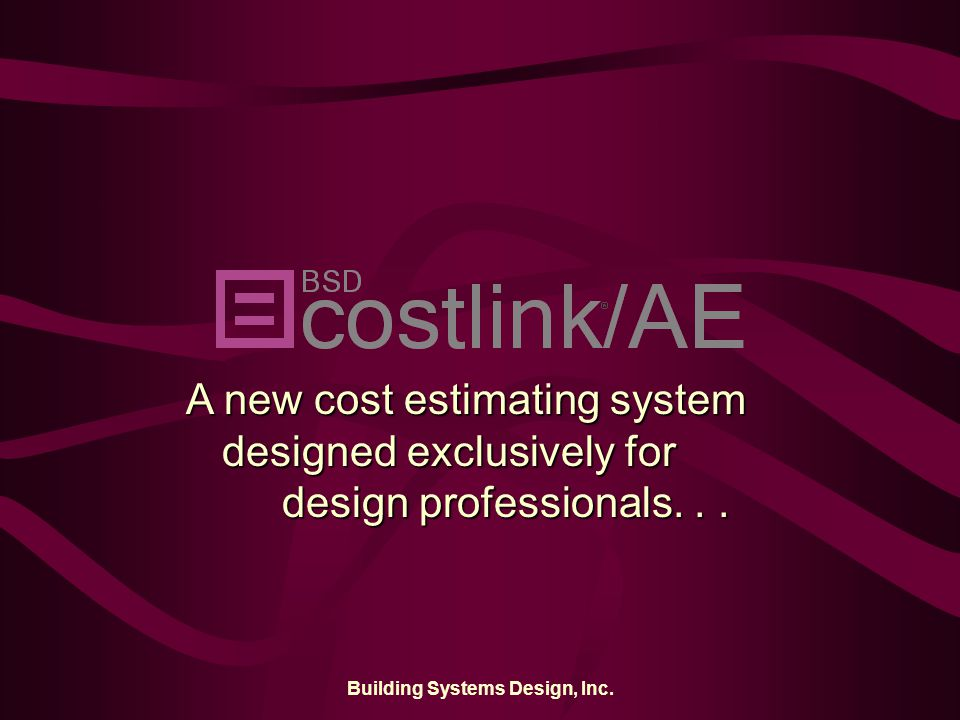 Building Systems Design, Inc.What is BSD CostLink/AE.
