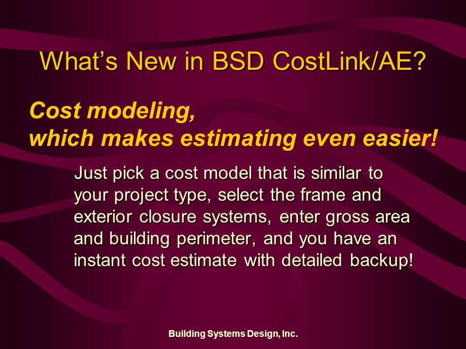 Building Systems Design, Inc. What's New in BSD CostLink/AE.