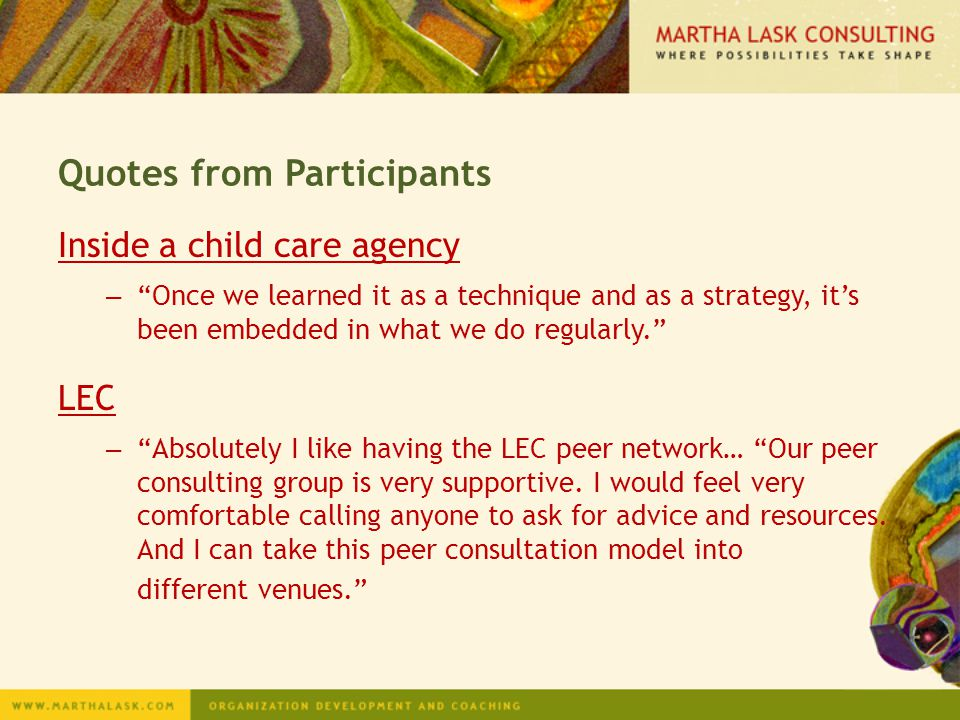 "Quotes from Participants Inside a child care agency – ""Once we learned it as a technique and as a strategy, it's been embedded in what we do regularly"