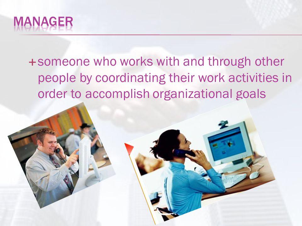 Sets objectives. Organizes. Motivates and communicates. Measures. Develops people.