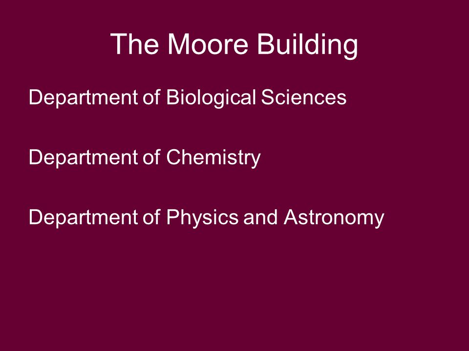 Department of Biological Sciences Department of Chemistry Department of Physics and Astronomy