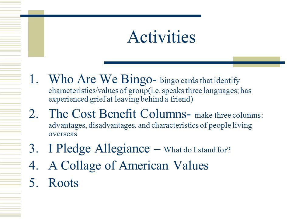 Activities 1.Who Are We Bingo- bingo cards that identify characteristics/values of group(i.e.