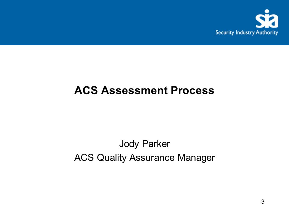 3 ACS Assessment Process Jody Parker ACS Quality Assurance Manager
