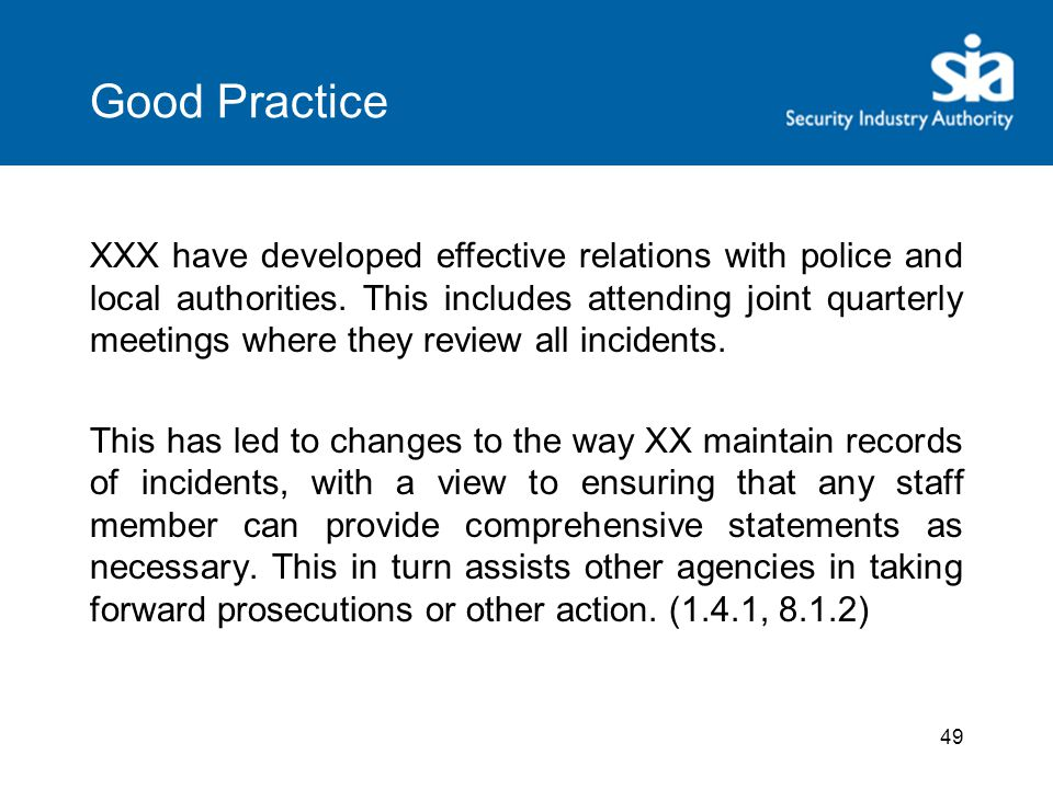 49 Good Practice XXX have developed effective relations with police and local authorities.