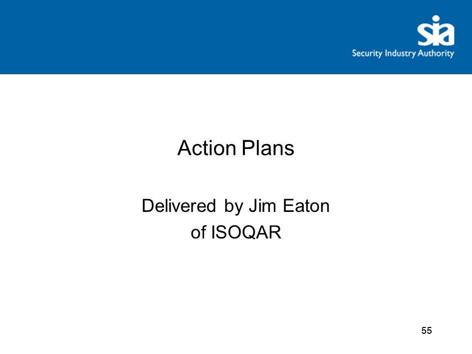 55 Action Plans Delivered by Jim Eaton of ISOQAR