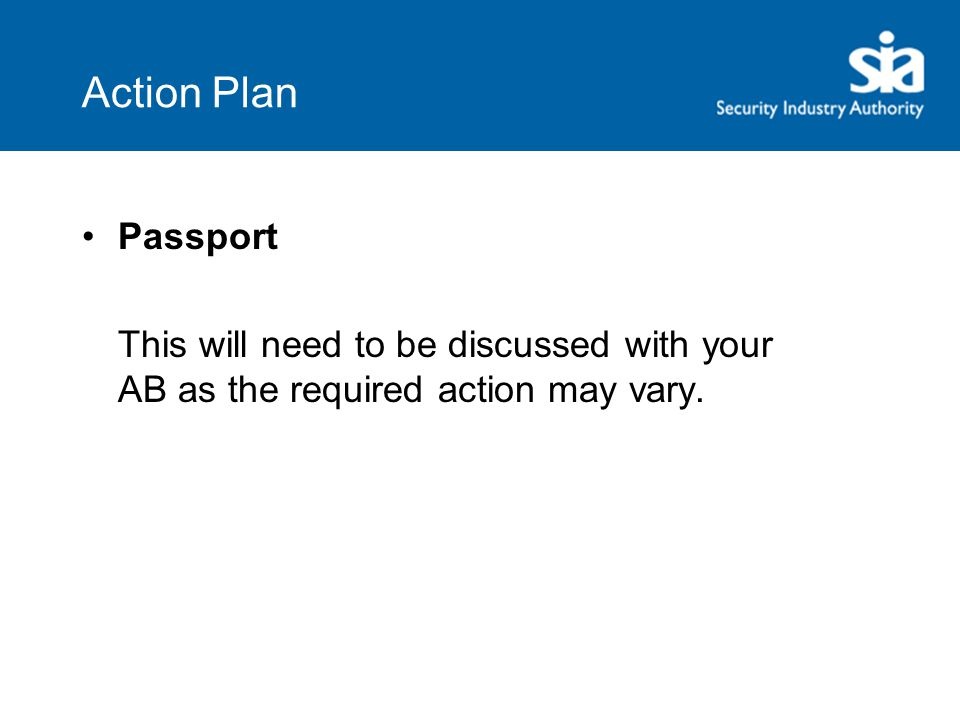 Action Plan Passport This will need to be discussed with your AB as the required action may vary.