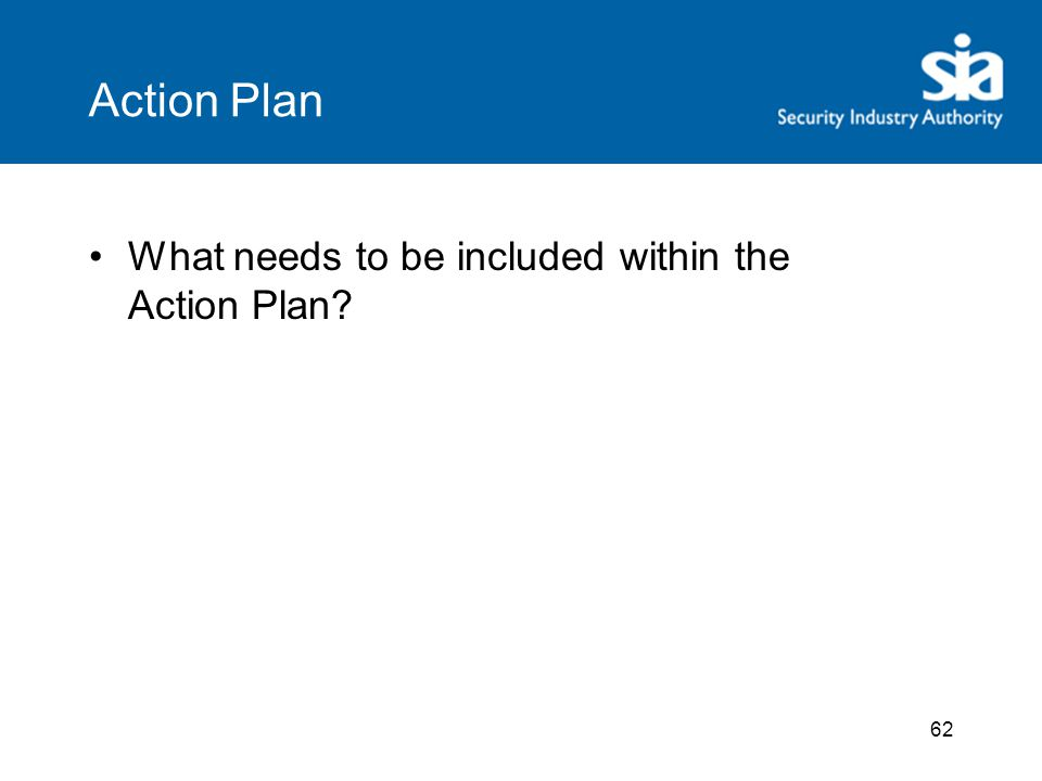 62 Action Plan What needs to be included within the Action Plan?