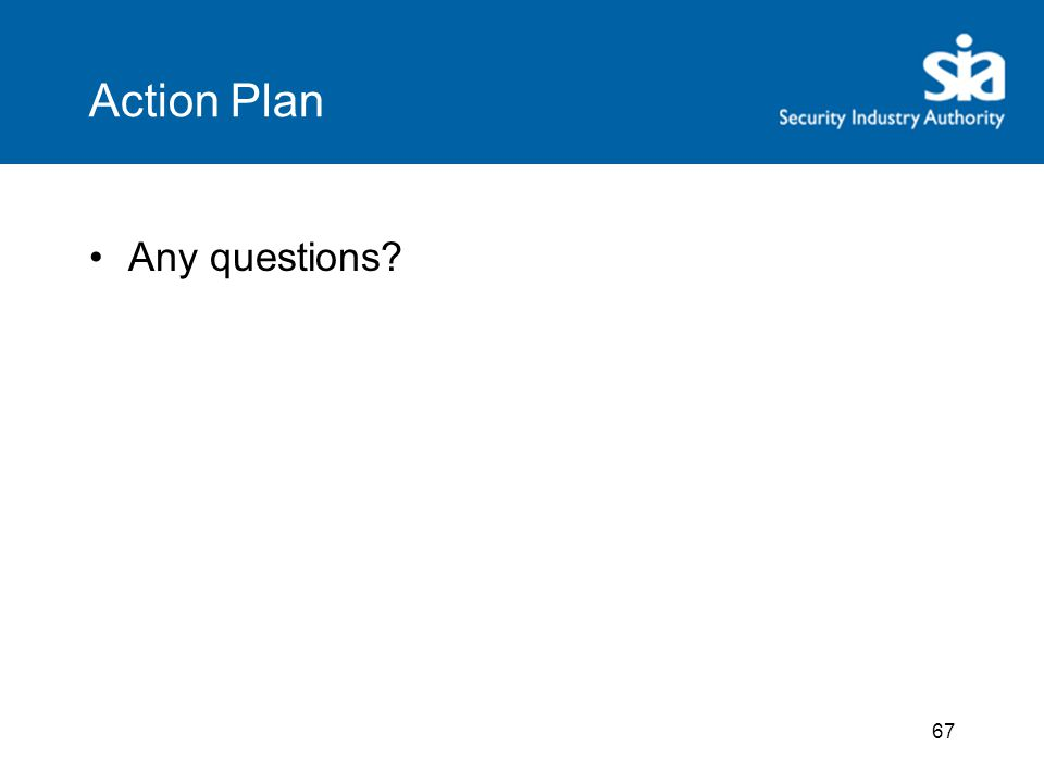 67 Action Plan Any questions?
