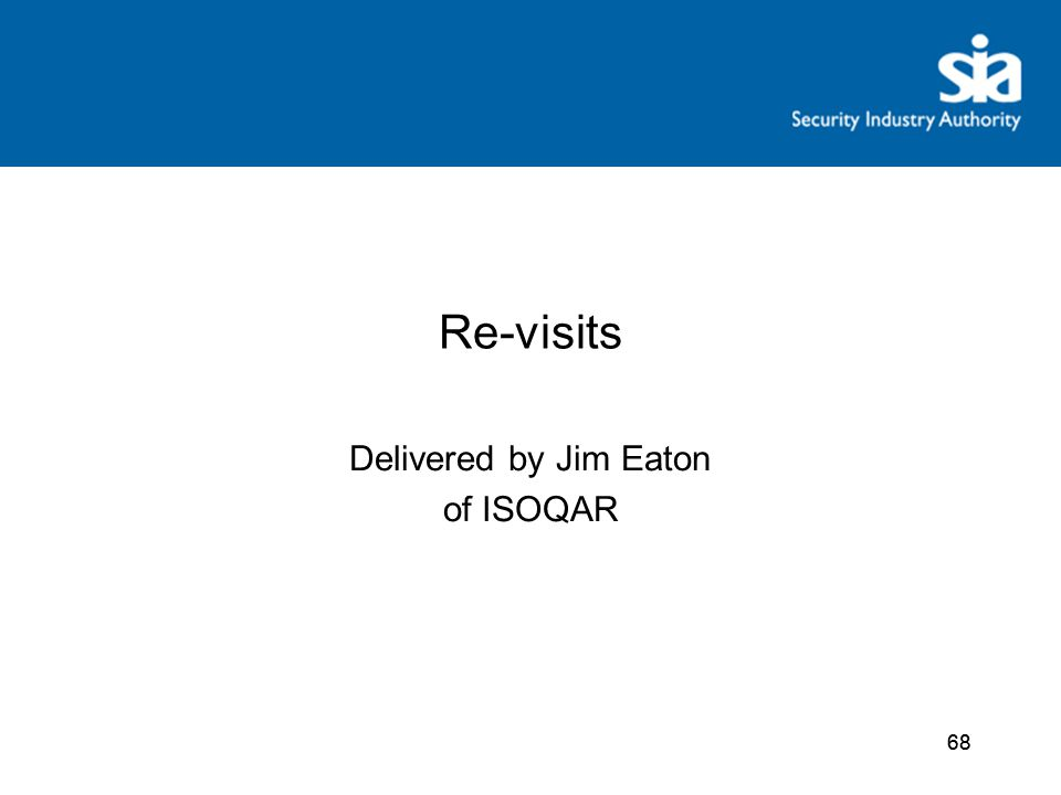 68 Re-visits Delivered by Jim Eaton of ISOQAR