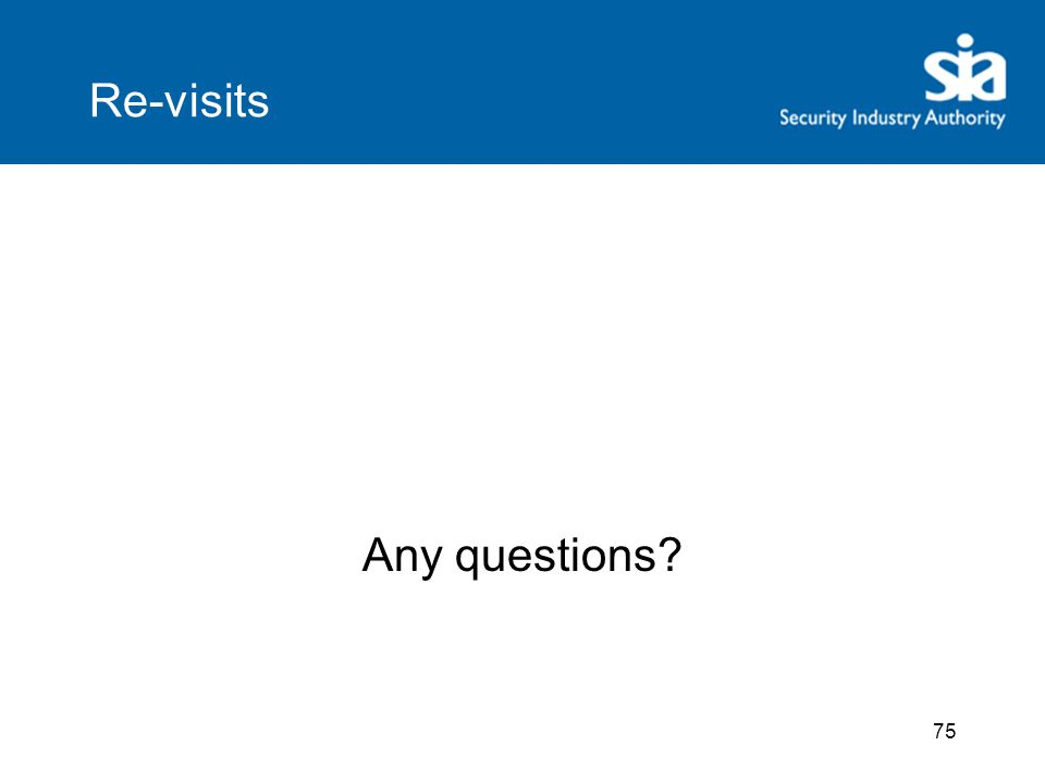 75 Re-visits Any questions?