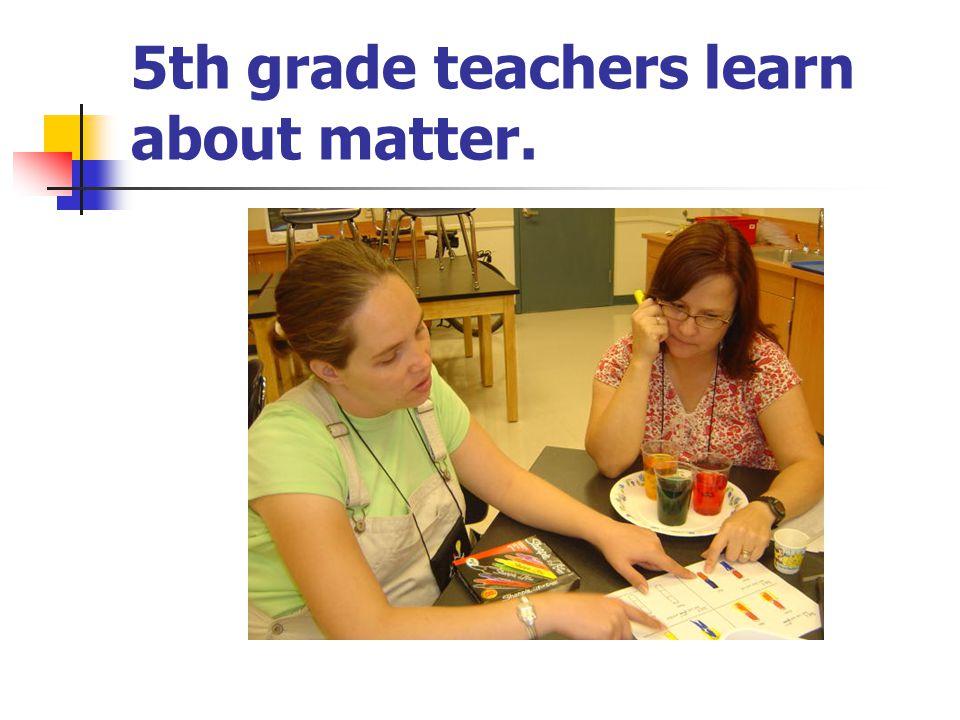 5th grade teachers learn about matter.