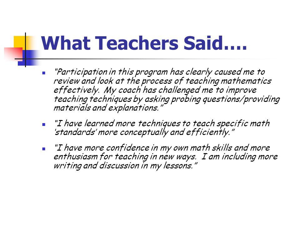 What Teachers Said….