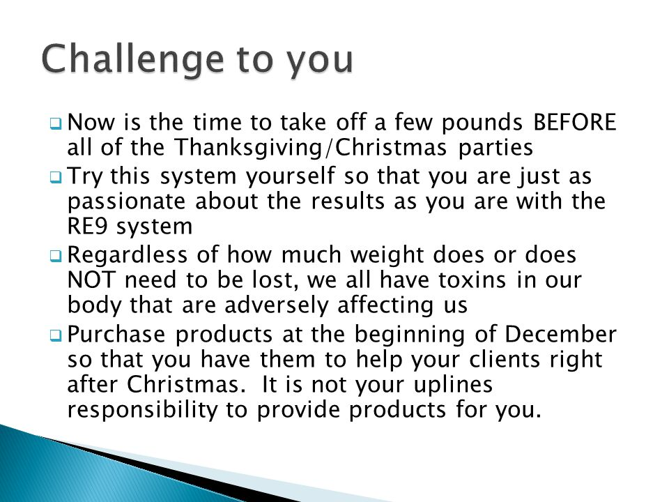  Now is the time to take off a few pounds BEFORE all of the Thanksgiving/Christmas parties  Try this system yourself so that you are just as passion