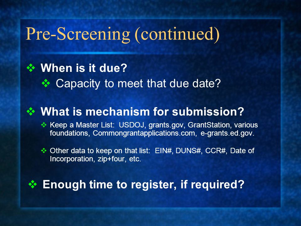 Pre-Screening (continued)  When is it due.  Capacity to meet that due date.