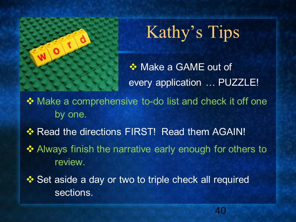 Kathy's Tips  Make a GAME out of every application … PUZZLE.